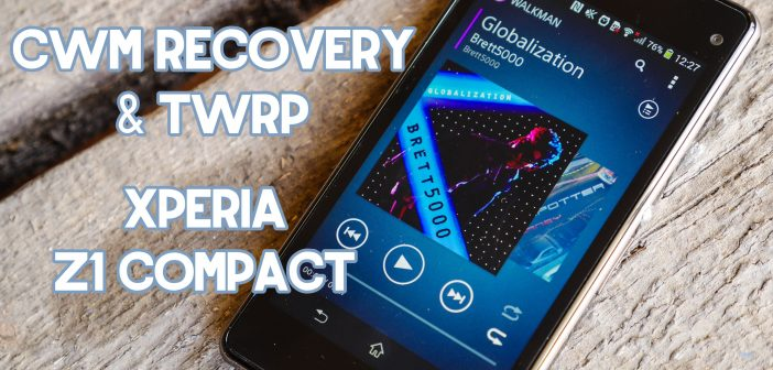 cwm y twrp recovery sony xperia z1 compact