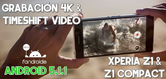 4K y Timeshift Video Xperia Z1 Compact Android 5.1